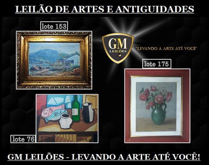 LEILÃO DE ARTES E ANTIGUIDADES - GM LEILÕES - LEVANDO A ARTE ATÉ VOCÊ!