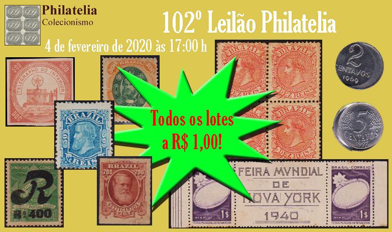 102º Leilão de Filatelia e Numismática - Philatelia Selos e Moedas