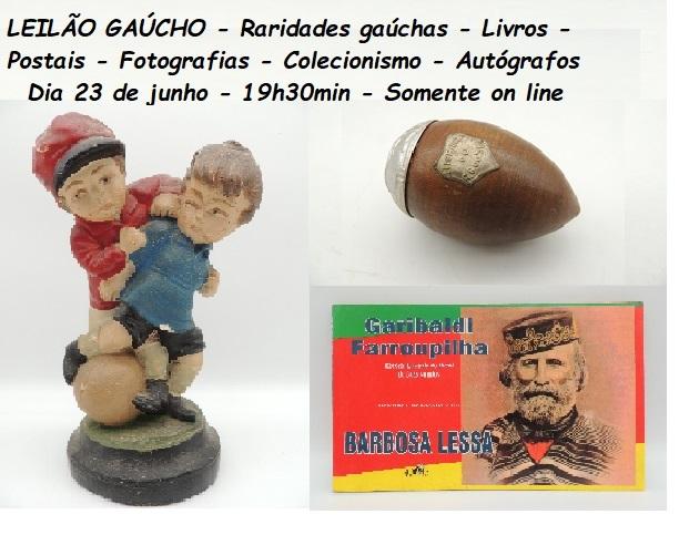 LEILÃO GAÚCHO - Raridades gaúchas - Livros - Postais - Fotografias - Colecionismo - Autógrafos