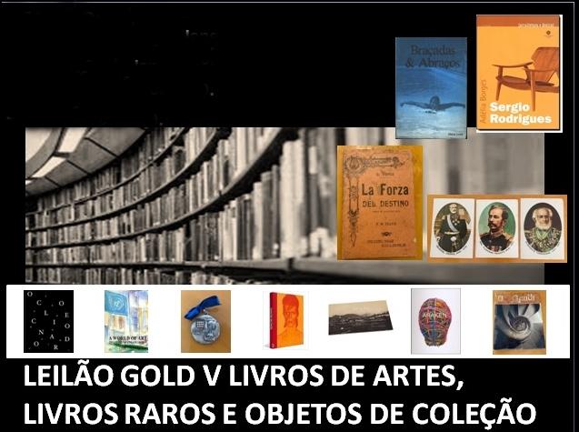 LEILÃO GOLD V LIVROS DE ARTES, LIVROS RAROS E OBJETOS DE COLEÇÃO