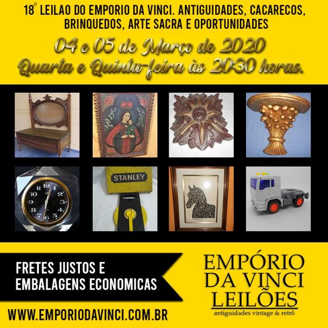 18º Leilão do Empório da Vinci. Antiguidades, Cacarecos, Brinquedos, Arte Sacra e Oportunidades