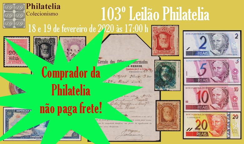 103º Leilão de Filatelia e Numismática - Philatelia Selos e Moedas