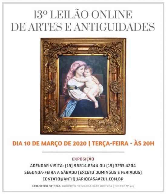13º LEILÃO DE ARTE E ANTIGUIDADES - 10/03/2020 às 20h00