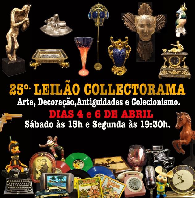 25º GRANDE LEILÃO COLLECTORAMA DE COLECIONISMO, ANTIGUIDADES, ARTE E OBJETOS LÚDICOS