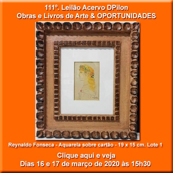111º Leilão Acervo DPilon - Obras e Livros de Artes - OPORTUNIDADES - 16 e 17/03/2020 - 15h30