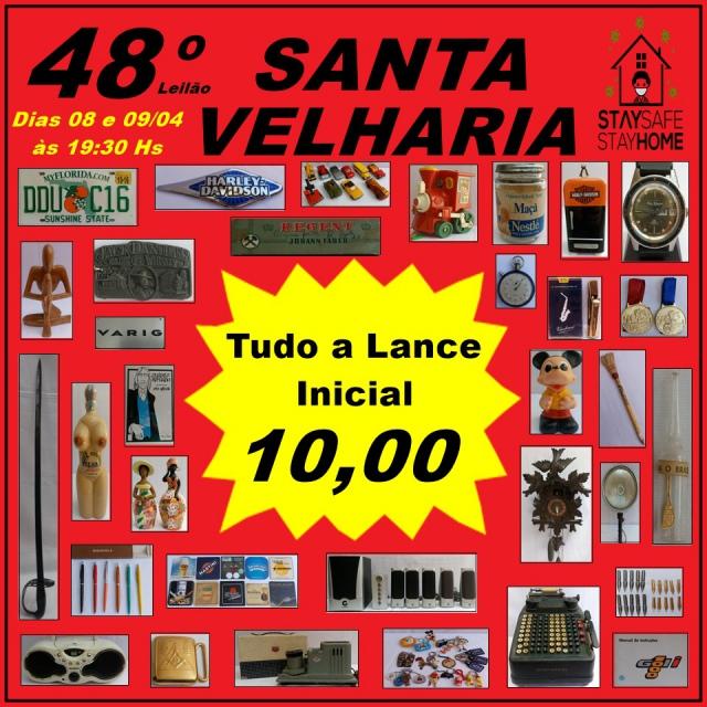 48º LEILÃO SANTA VELHARIA ANTIQUES, COLECIONISMO & OPORTUNIDADES  08 e 09 de Abril às 19:30hshs