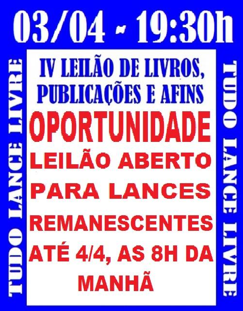 IV LEILÃO DE LIVROS, GIBIS, PUBLICAÇÕES E AFINS.
