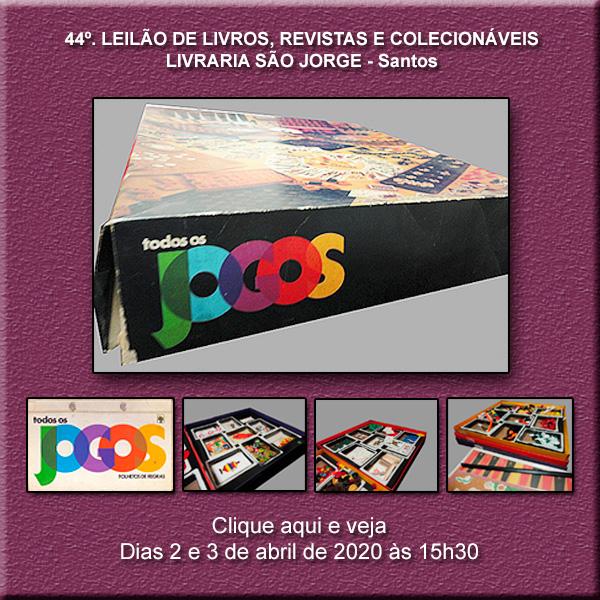 44º Leilão de Livros, Revistas e Colecionáveis - Livraria São Jorge - Santos 2 e 3/04/2020 - 15h30