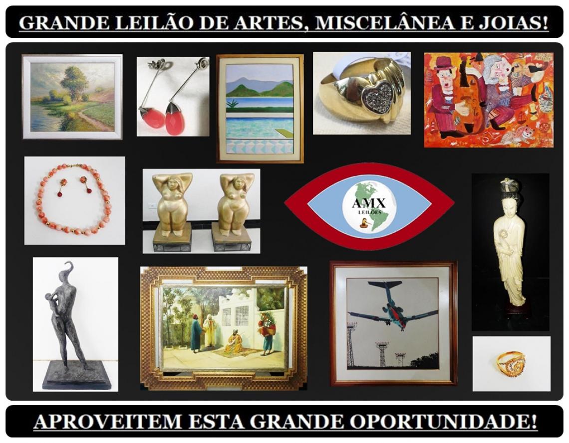 GRANDE LEILÃO DE ARTES, MISCELÂNEA E JOIAS!