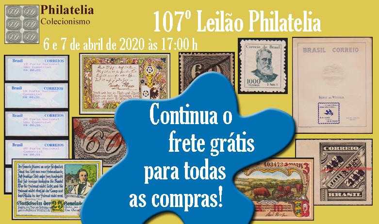 107º Leilão de Filatelia e Numismática - FRETE GRÁTIS PARA TODOS!