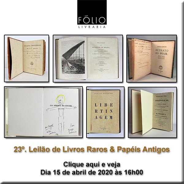 23º. Leilão de Livros Raros & Papéis Antigos - FÓLIO LIVRARIA - 15/04/2020 às 16h00