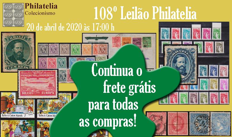 108º Leilão de Filatelia e Numismática - FRETE GRÁTIS PARA TODOS!