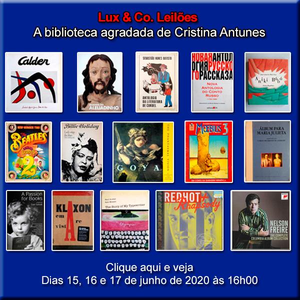 Lux & Co. Leilões - A Biblioteca Agradada de Cristina Antunes - 15 a 17/06/2020 - 16h00