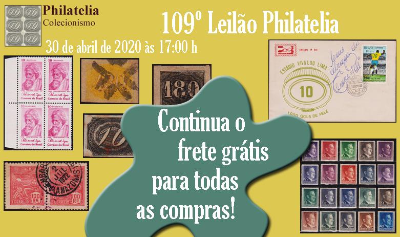 109º Leilão de Filatelia e Numismática - FRETE GRÁTIS PARA TODOS!