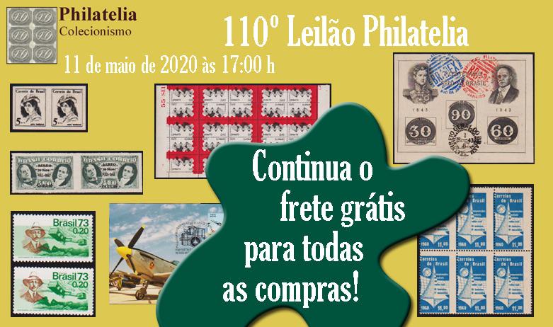 110º Leilão de Filatelia e Numismática - FRETE GRÁTIS PARA TODOS!