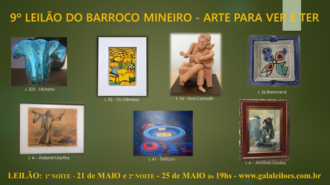 9º LEILÃO DO BARROCO MINEIRO. ARTE PARA VER E TER
