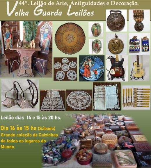 44º LEILÃO VELHA GUARDA LEILÕES - Arte, Antiguidades, Decorações e Colecionismo.