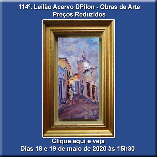114º Leilão Acervo DPilon - Obras de Arte - PREÇOS REDUZIDOS - 18 e 19/05/2020 - 15h30.