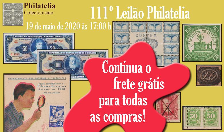 111º Leilão de Filatelia e Numismática - Philatelia Selos e Moedas