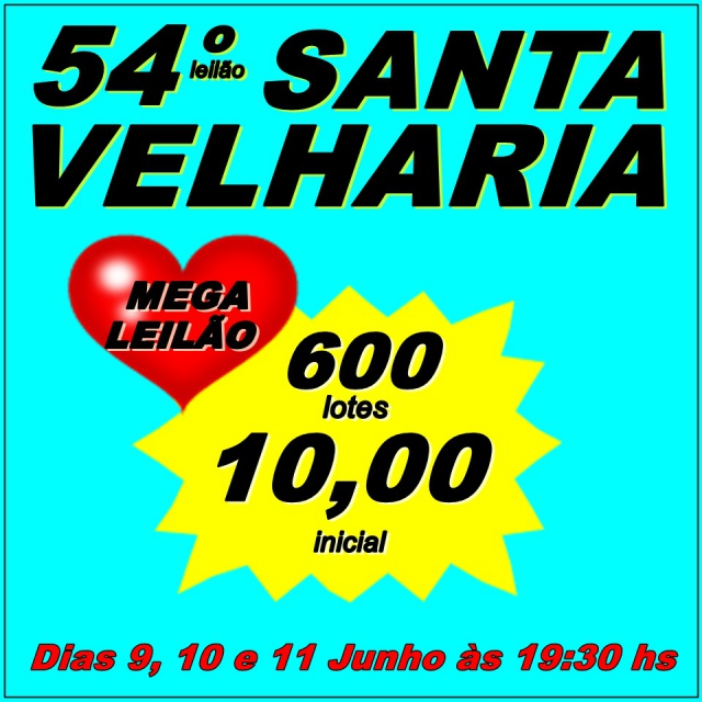 54º MEGA LEILÃO SANTA VELHARIA ANTIQUES, COLECIONISMO & OPORTUNIDADES  09 10 e 11 Junho 2020 19:30hs
