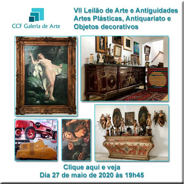 VII Leilão CCF Escritório de Arte - antiguidades, obras de arte e objetos decorativos  27/05 - 19h45