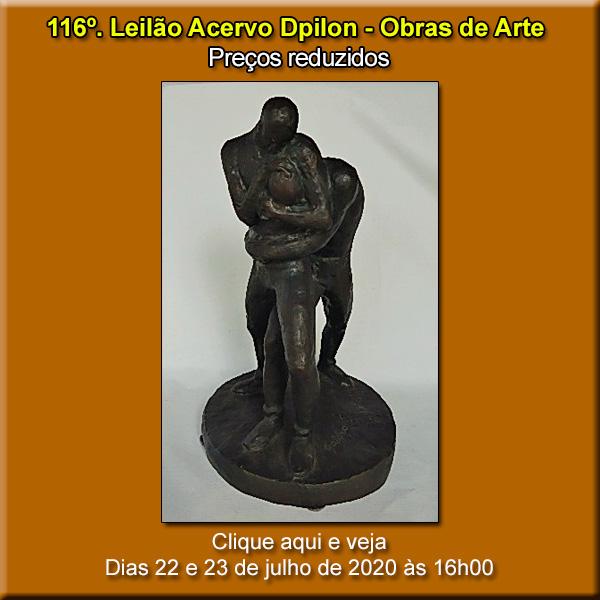 116º Leilão Acervo DPilon - Obras de Arte - PREÇOS REDUZIDOS - 22 e 23/07/2020 - 16h.