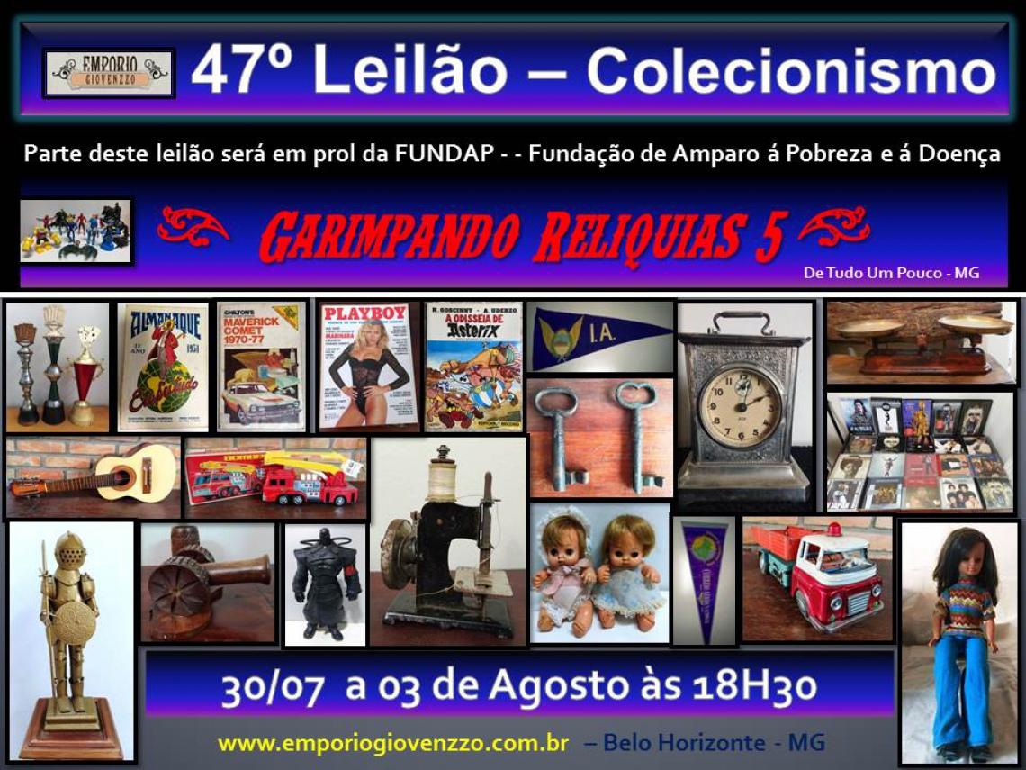 47º LEILÃO DE TUDO UM POUCO - MG - COLECIONISMO