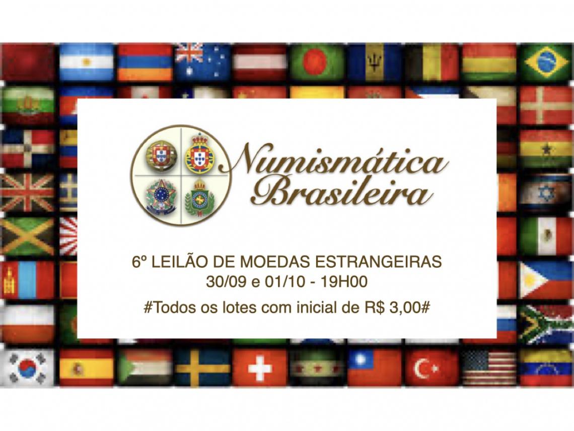 6º LEILÃO DE NUMISMÁTICA - 600 LOTES - MOEDAS ESTRANGEIRAS