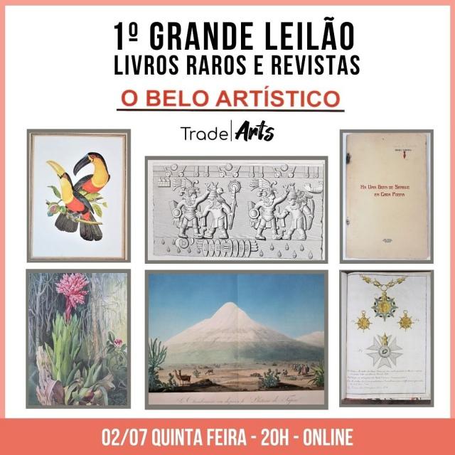 1º Grande Leilão de Livros Raros e Revistas - O Belo Artístico / Trade Arts Leilões - 02/07 às 20h