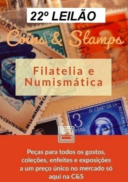 22º LEILÃO COINS E STAMPS - SELOS, MOEDAS E CÉDULAS PARA SUA COLEÇÃO!!!