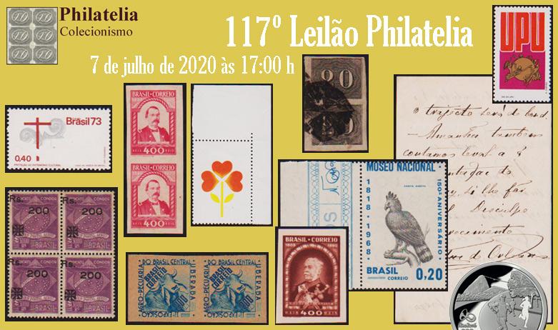 117º Leilão de Filatelia e Numismática - Philatelia Selos e Moedas