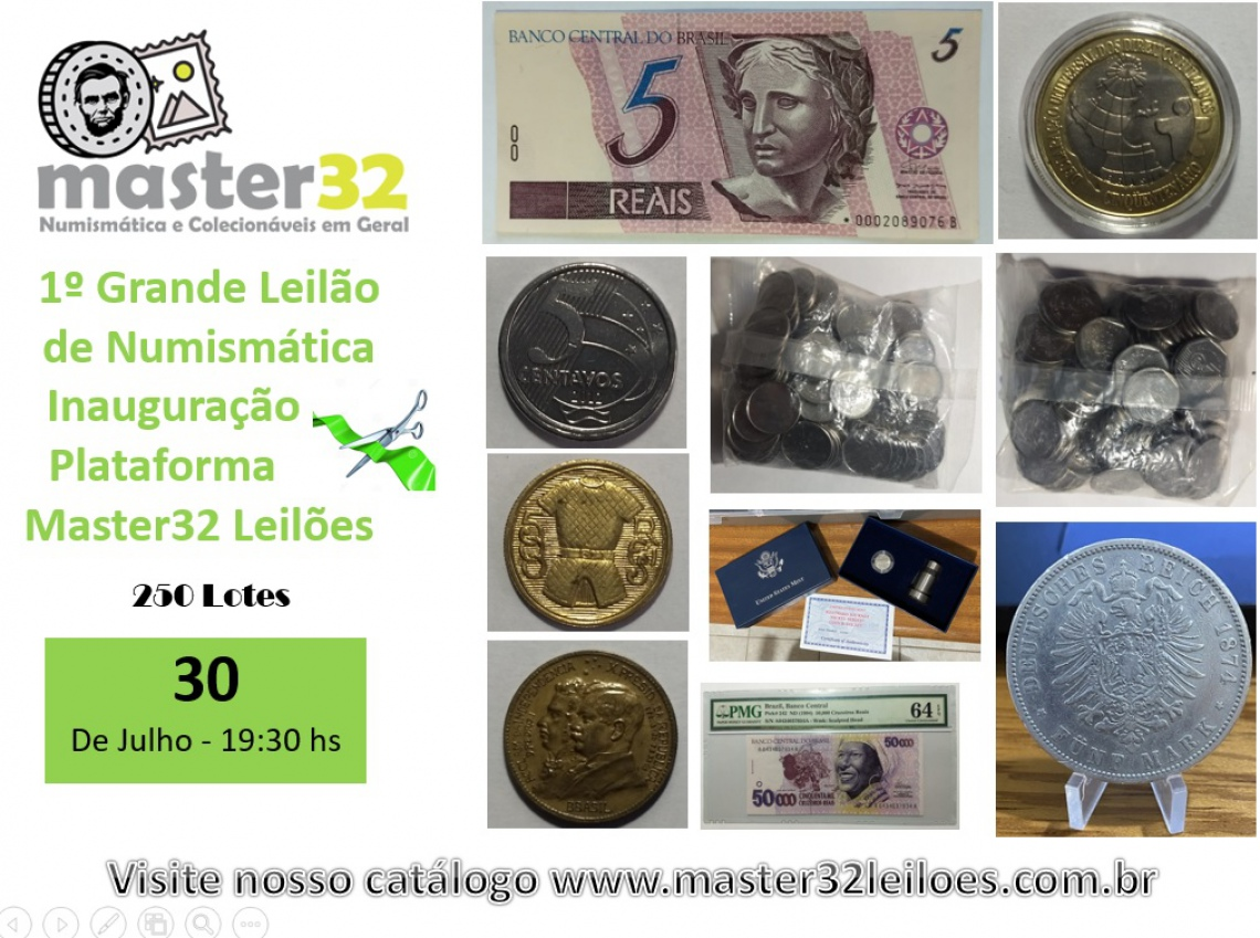 1º Grande Leilão de Numismática - Inauguração Master32 Leilões