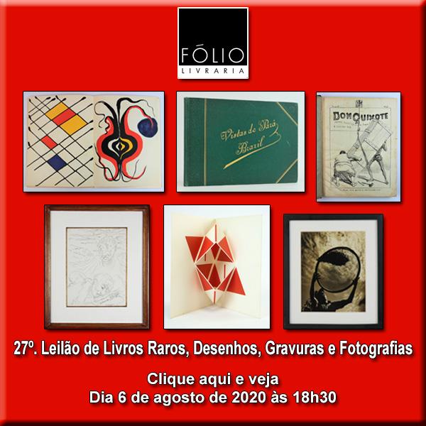 27º Leilão de Livros Raros, Desenhos, Gravuras e Fotografias - 6 de agosto de 2020 às 18h30