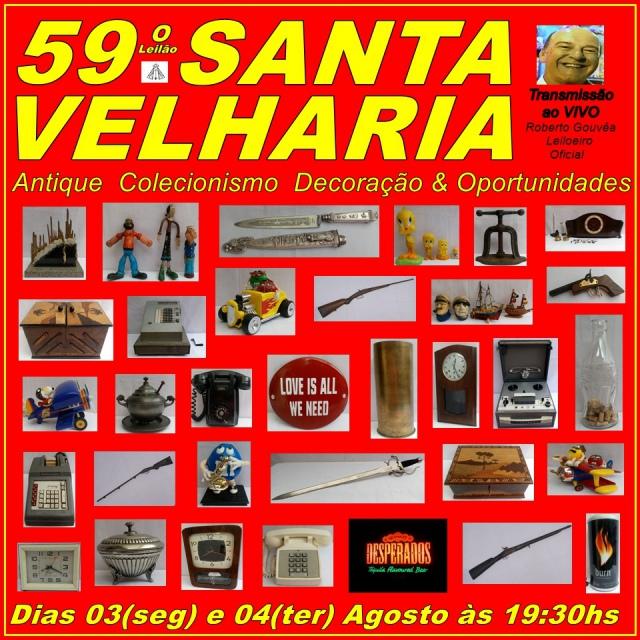 59º LEILÃO SANTA VELHARIA ANTIQUES, COLECIONISMO & OPORTUNIDADES   03 e 04 de Agosto 2020 - 19:30hs