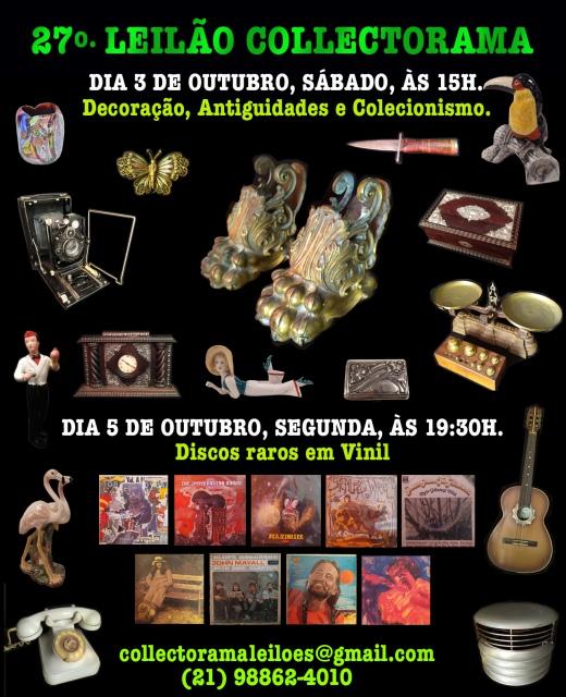 27º GRANDE LEILÃO COLLECTORAMA DE ANTIGUIDADES, DECORAÇÃO, COLECIONISMO E DISCOS RAROS