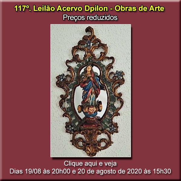 117º Leilão Acervo DPilon - Obras de Arte - PREÇOS REDUZIDOS - 19 e 20/08/2020