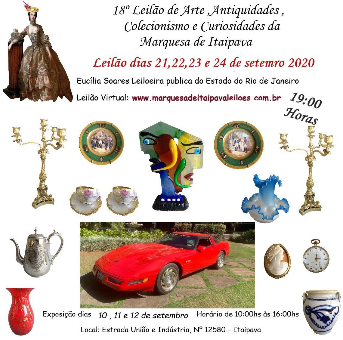 18º LEILÃO DE ARTE E ANTIGUIDADES,COLECIONISMO E CURIOSIDADES  DA MARQUESA DE ITAIPAVA