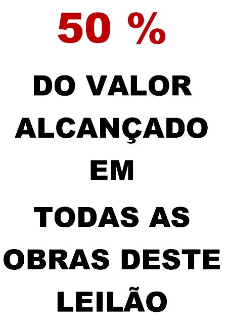 LEILÃO DE ARTE E ANTIGUIDADES - 50% do Valor Arrematado