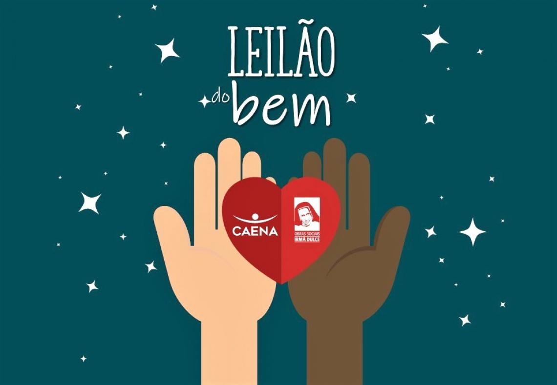 LEILÃO do BEM - OBRAS SOCIAIS IRMÃ DULCE e PROJETO CAENA
