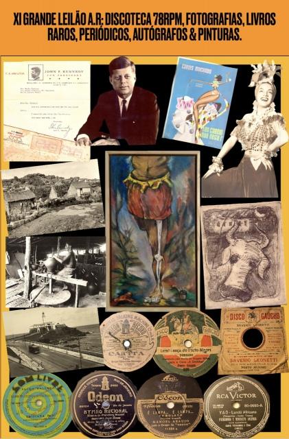 XI GRANDE LEILÃO A.R: DISCOTECA 78RPM, FOTOGRAFIAS, LIVROS RAROS, PERIÓDICOS, AUTÓGRAFOS & PINTURAS.