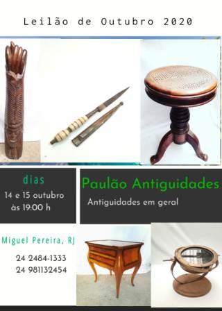 LEILÃO DE OUTUBRO - PAULÃO ANTIGUIDADES - MIGUEL PEREIRA , RJ