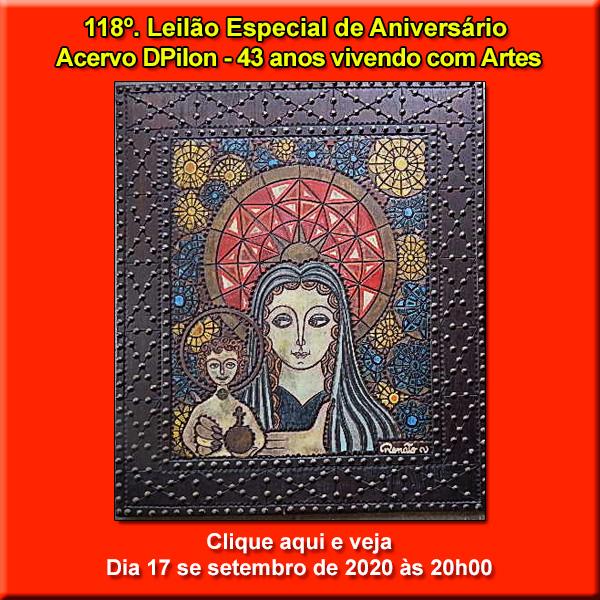118º Leilão Especial de Aniversário - Acervo DPilon - 43 Anos vivendo com Artes