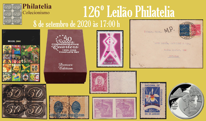 126º Leilão de Filatelia e Numismática - Philatelia Selos e Moedas