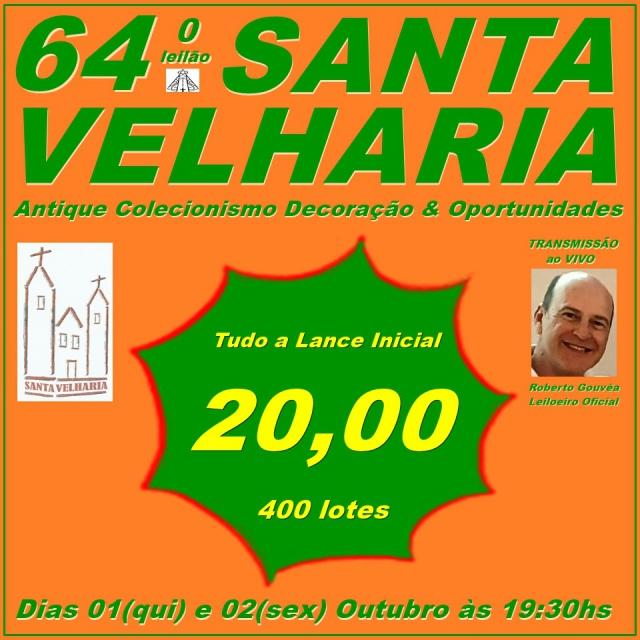 64º LEILÃO SANTA VELHARIA ANTIQUE, COLECIONISMO & OPORTUNIDADES  01 e 02 de Outubro 2020 - 19:30hs