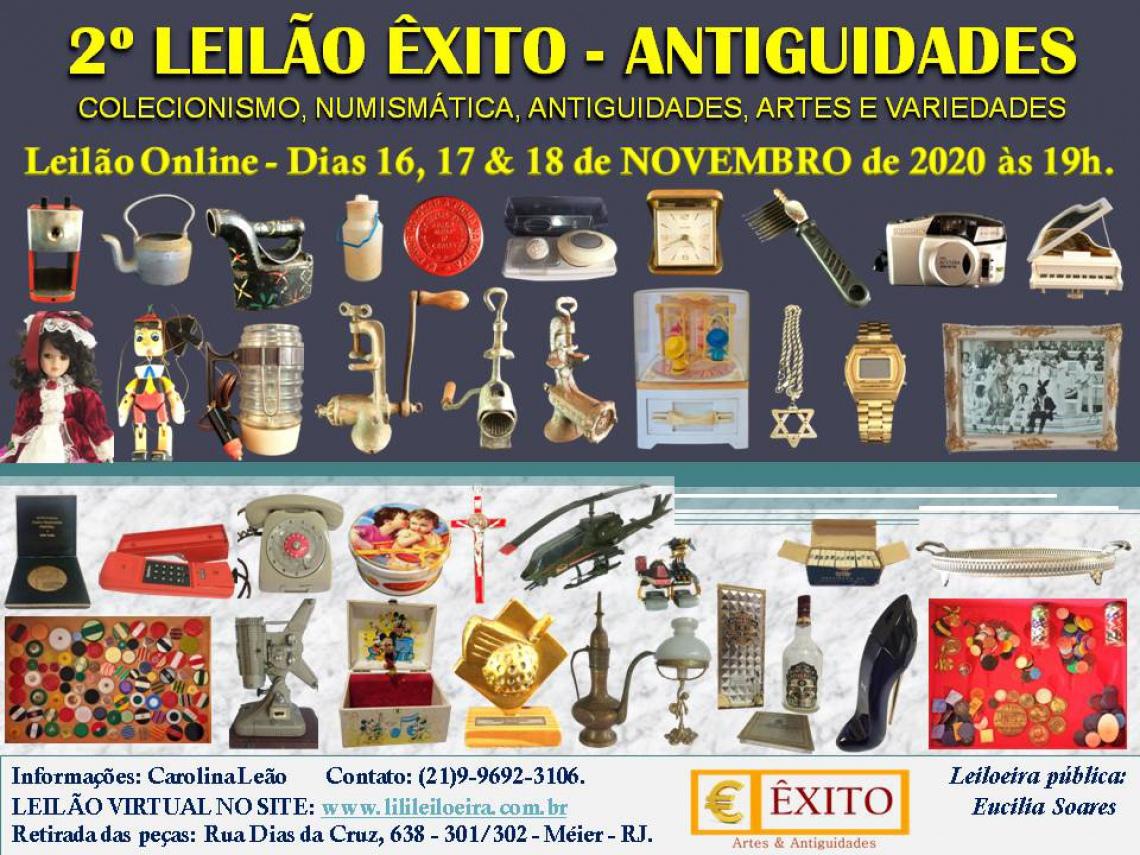 2º LEILÃO ÊXITO - ANTIGUIDADES - COLECIONISMO, NUMISMÁTICA, ANTIGUIDADES, ARTES E VARIEDADES