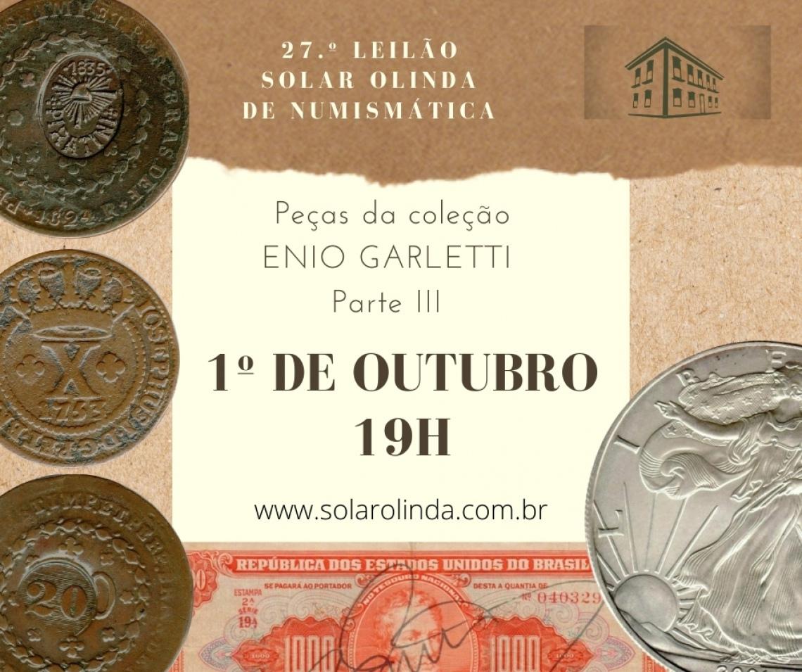 27º Leilão SOLAR OLINDA de Numismática - Com Peças da Coleção ENIO GARLETTI - Parte III