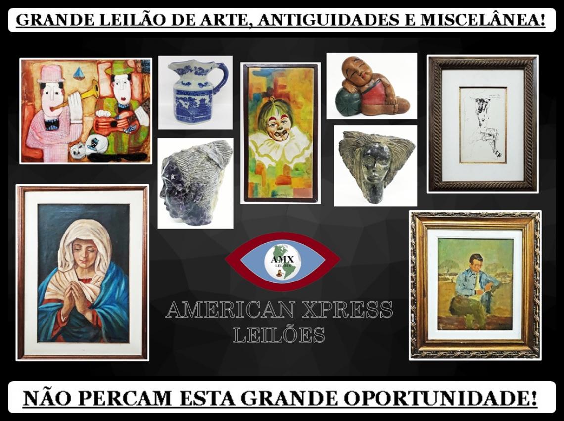 GRANDE LEILÃO DE ARTE, ANTIGUIDADES E MISCELÂNEA!