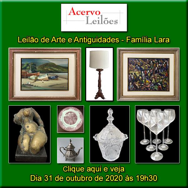 LEILÃO DE ARTE E ANTIGUIDADES - FAMILIA LARA - 31/10/2020 ás 19h30