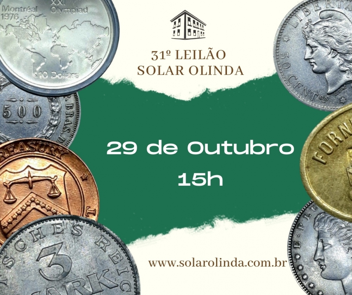 31º Leilão SOLAR OLINDA de Numismática, Medalhística e Exonúmia