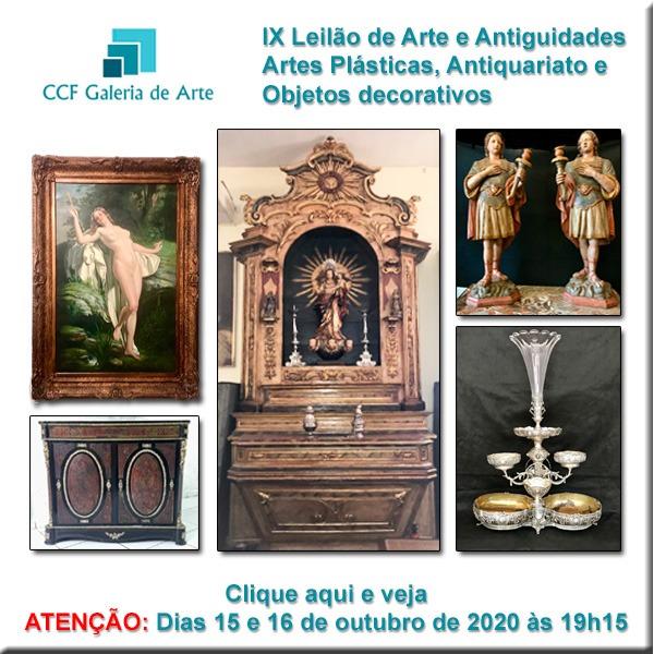 IX Leilão CCF Esc. de Arte - antiguidades, obras de arte - 15 e 16/10/2020 19h15